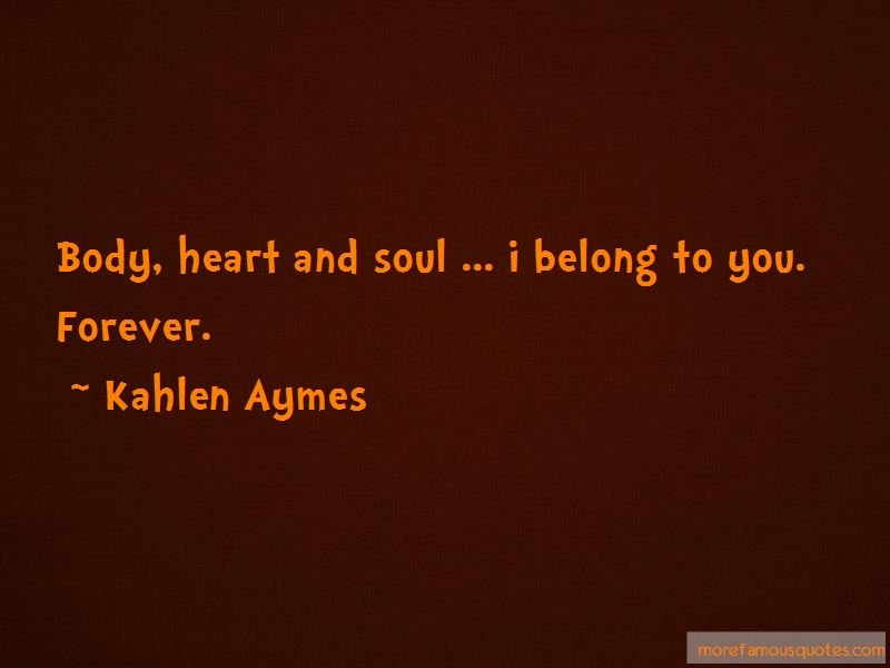 Body Heart And Soul Quotes