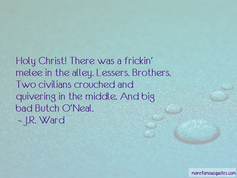 Butch O'neal Quotes