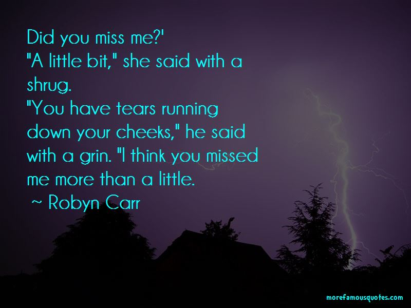 Did You Miss Me Quotes