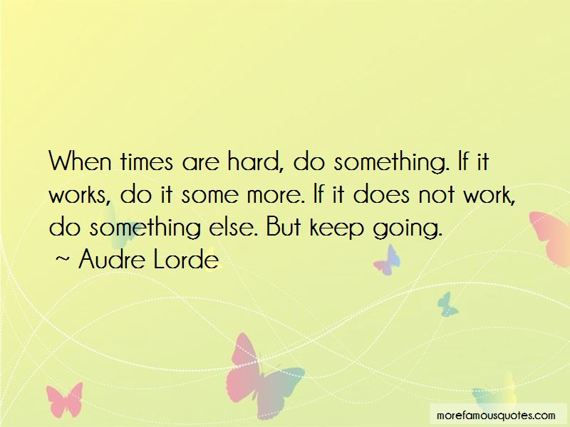 Hard Times Keep Going Quotes Pictures 4