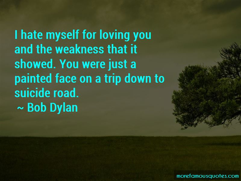I Hate Myself For Loving You Quotes