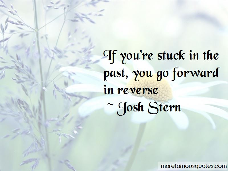 If You're Stuck In The Past Quotes