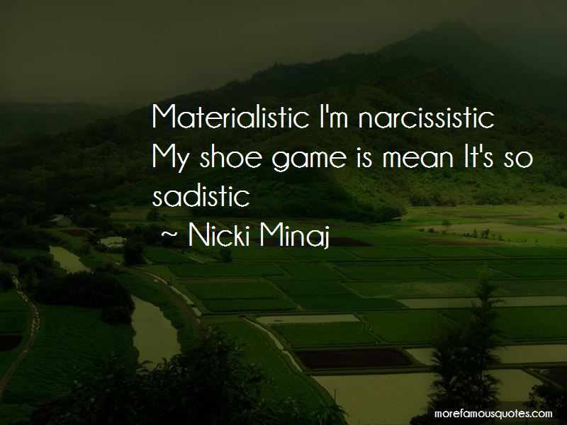 My Shoe Game Quotes