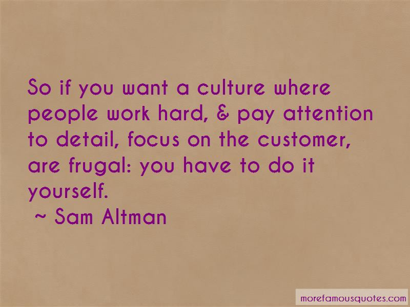 Pay Attention To Detail Quotes: top 15 quotes about Pay ...