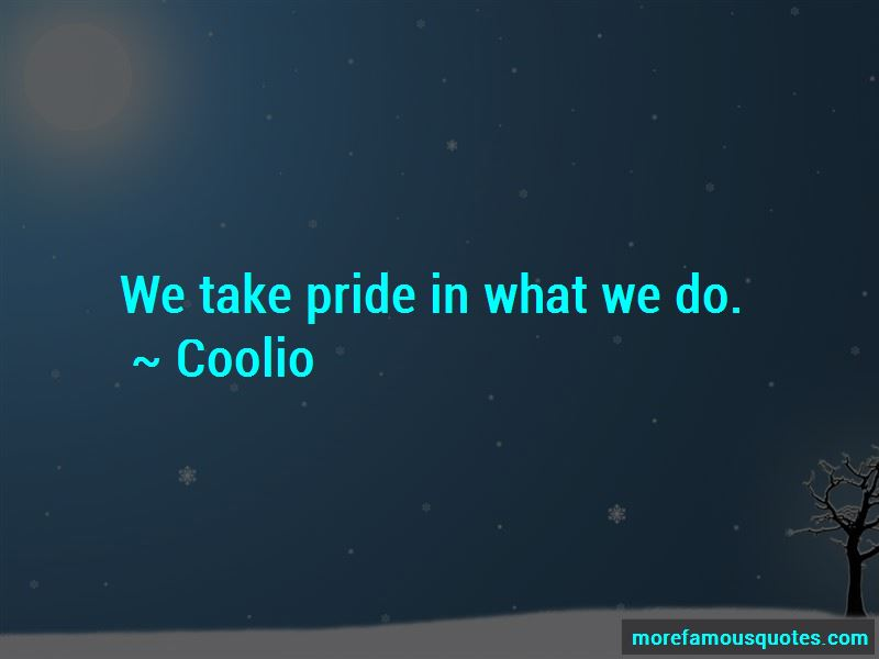 Pride In What We Do Quotes