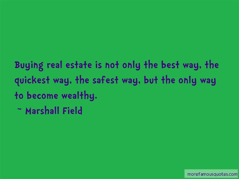 Real Estate Buying Quotes: top 4 quotes about Real Estate