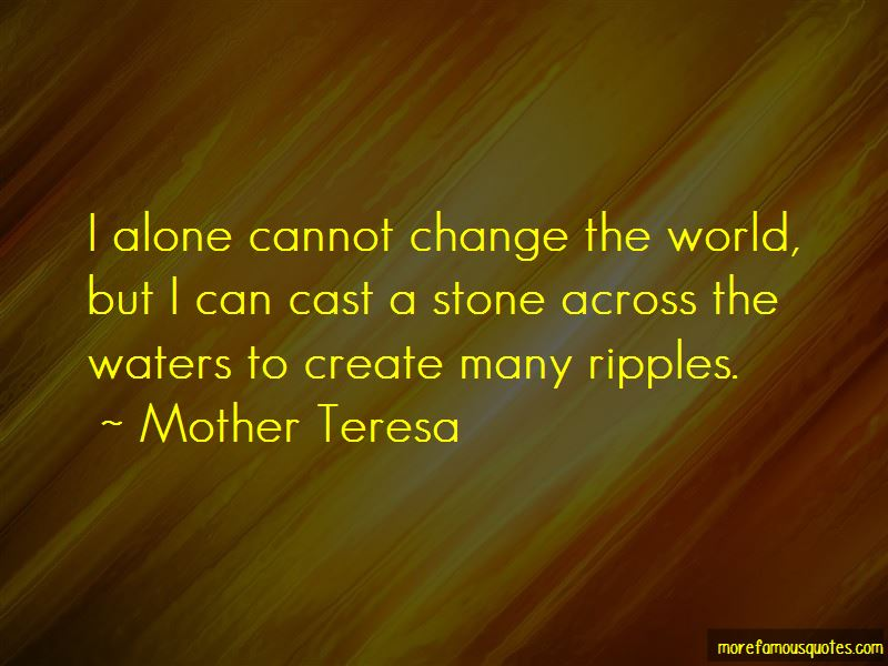 Ripples Of Change Quotes Pictures 4