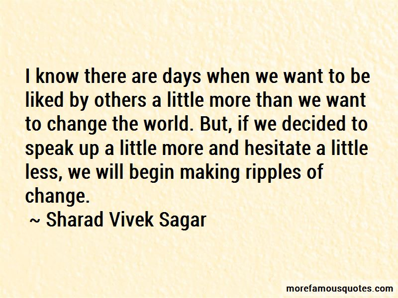 Ripples Of Change Quotes
