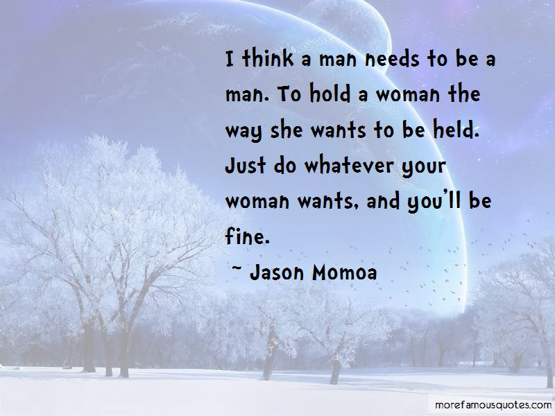 She Wants A Man Quotes Pictures 4