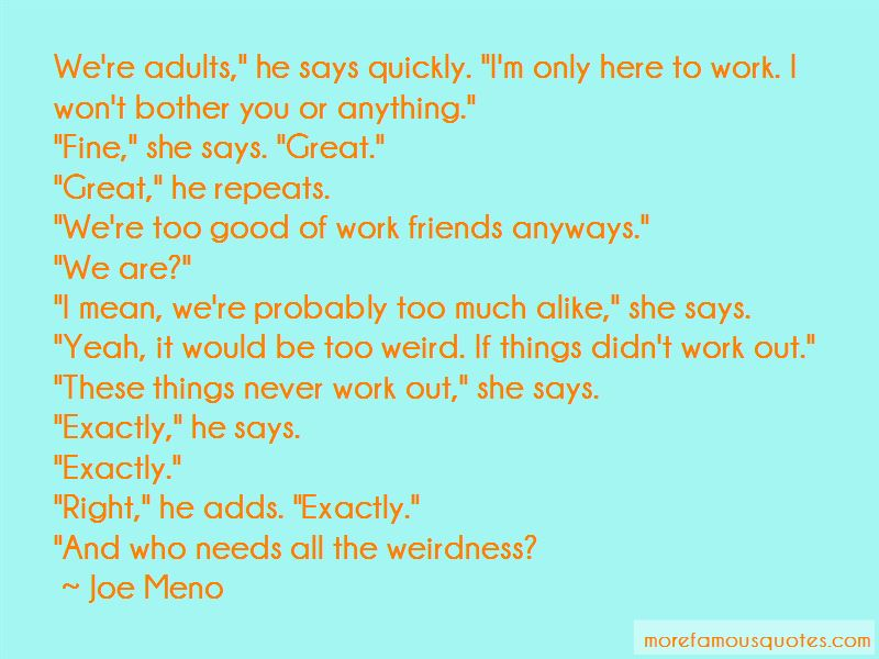Too Much Alike Quotes