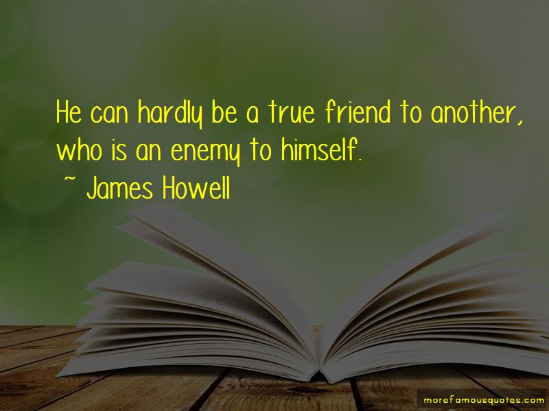 True Friend And Enemy Quotes