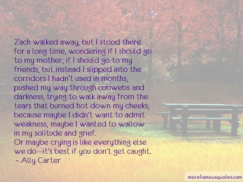 Trying To Walk Away Quotes