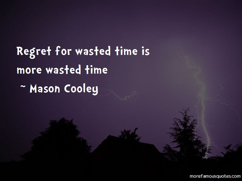 Wasted Time Is Quotes