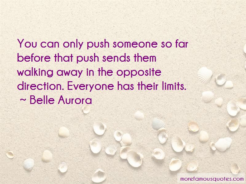 You Can Only Push Someone So Far Quotes