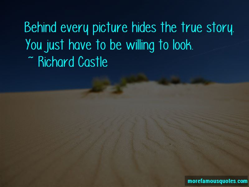 Behind Every Picture Quotes