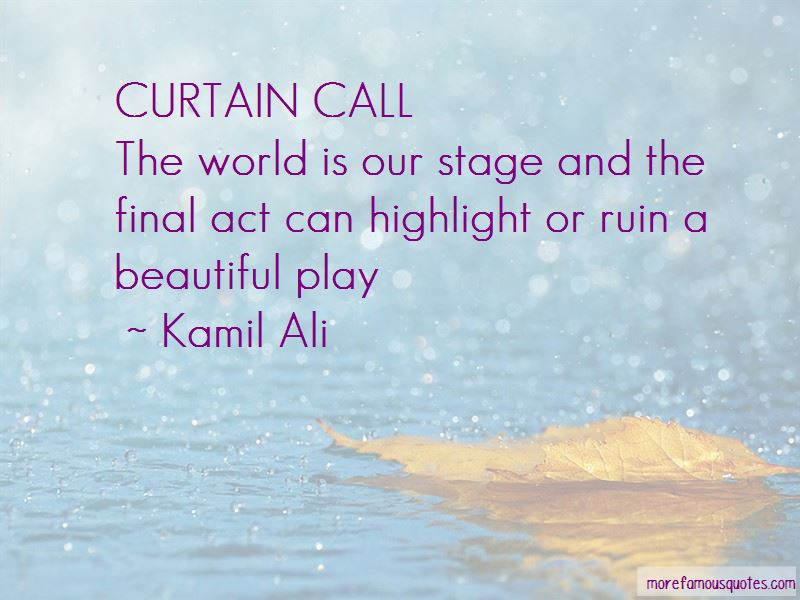 Final Curtain Call Quotes Pictures 2