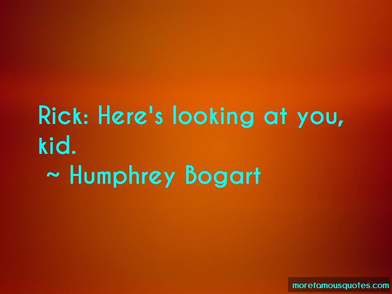 Here's Looking At You Quotes Pictures 3