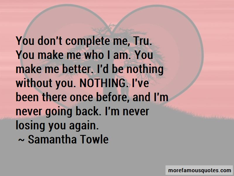 I\'d Be Nothing Without You Quotes: top 36 quotes about I\'d ...