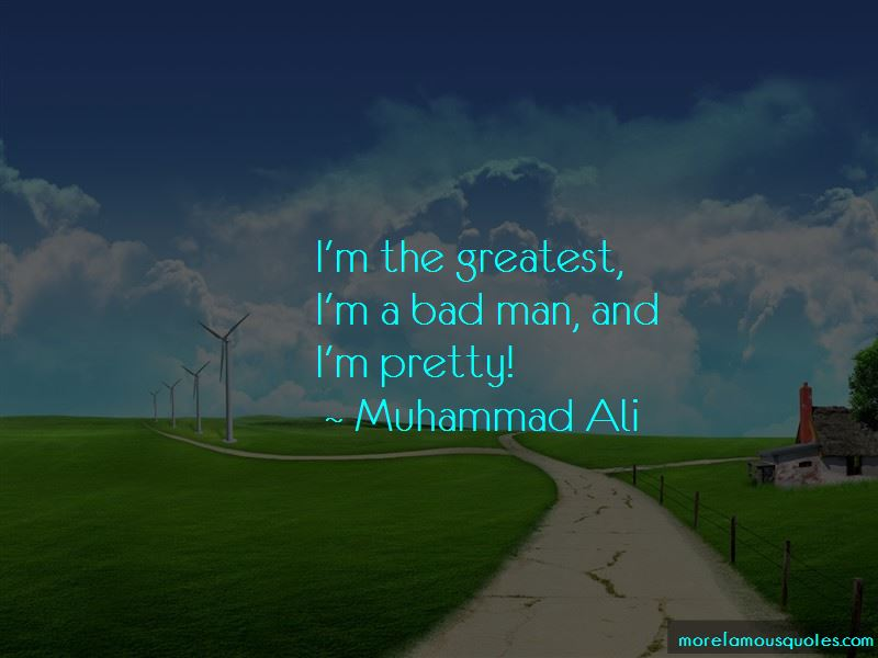 I'm A Bad Man Quotes Pictures 4
