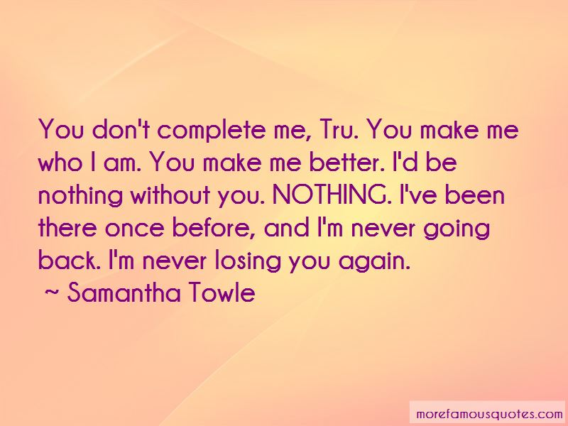 I'm Never Going Back Quotes: top 43 quotes about I'm Never Going