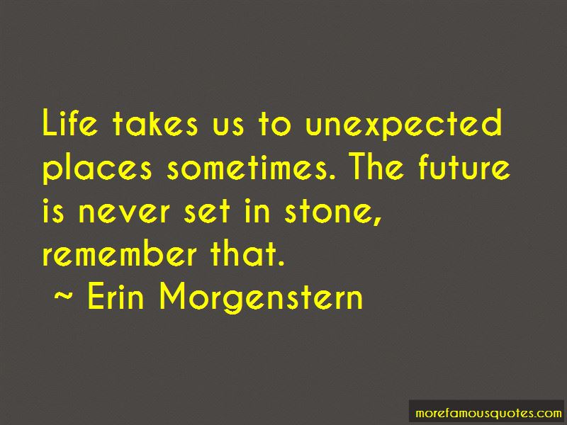 Life Takes Us Unexpected Places Quotes