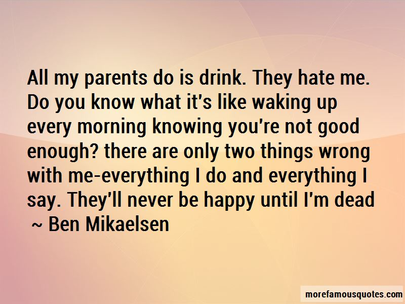 Never Good Enough For My Parents Quotes: top 3 quotes about ...