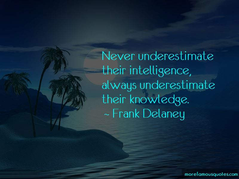 Never Underestimate My Intelligence Quotes