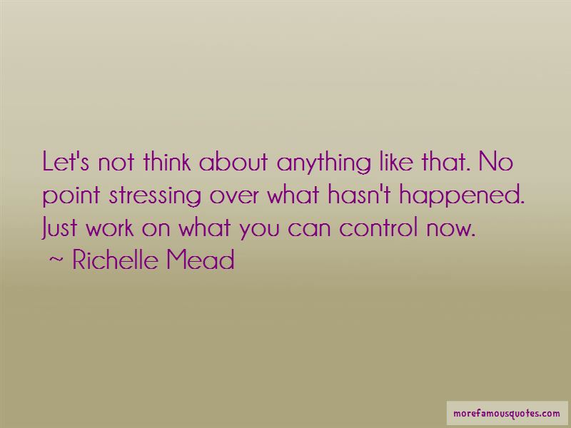 No Point Stressing Quotes