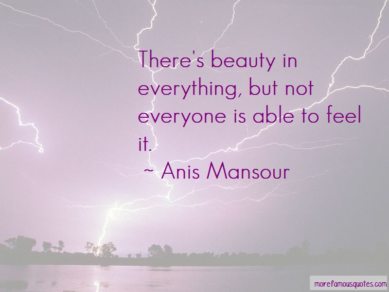 There S Beauty In Everything Quotes Top 1 Quotes About There S
