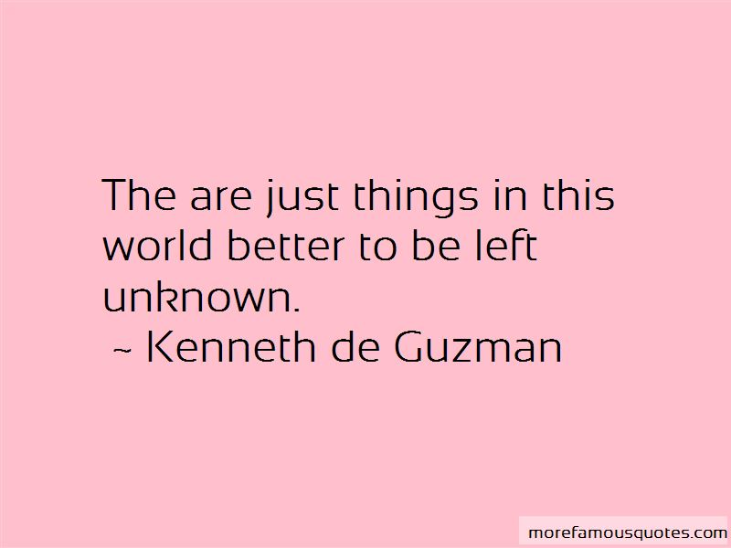 Things Are Better Left Unknown Quotes Pictures 2