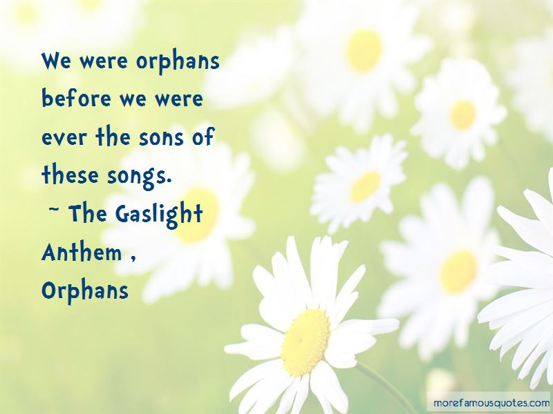 We Were Orphans Quotes