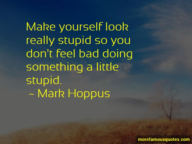 You Make Yourself Look Stupid Quotes Pictures 2