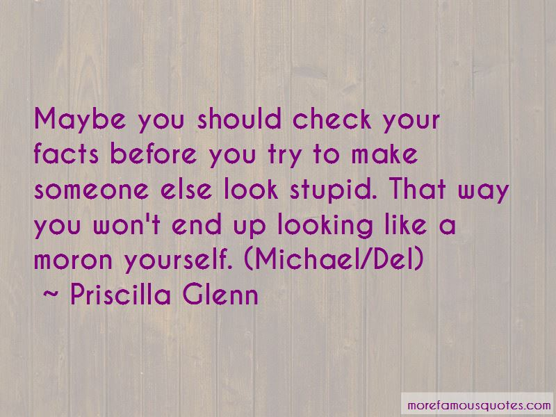 You Make Yourself Look Stupid Quotes