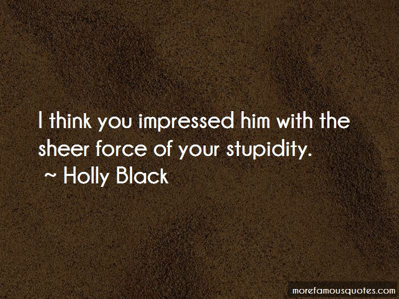 Your Stupidity Quotes Pictures 2