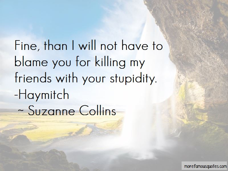 Your Stupidity Quotes