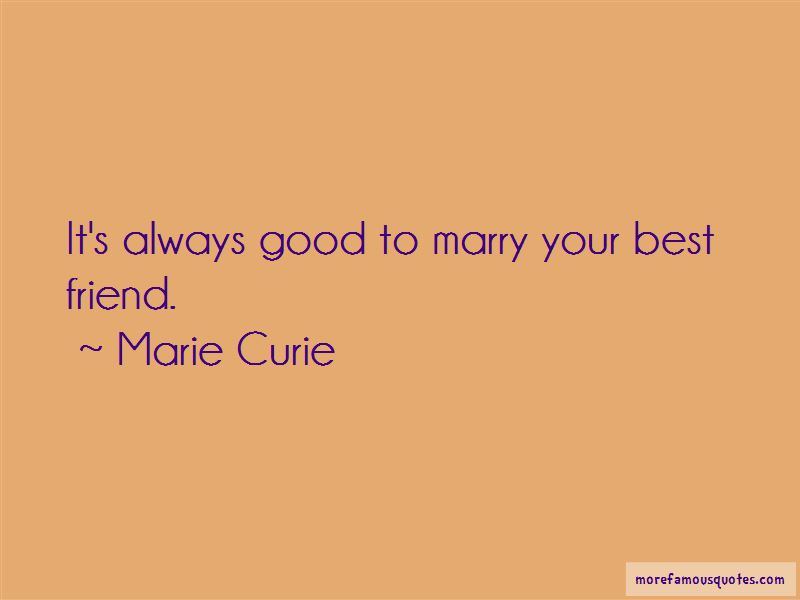 Friend best marry quote your Top 7