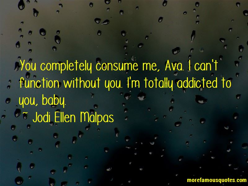 Baby I Am Addicted Quotes