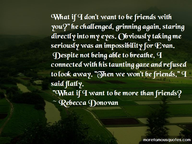 Be More Than Friends Quotes: top 52 quotes about Be More ...