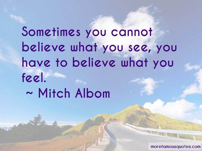 Believe What You Feel Quotes