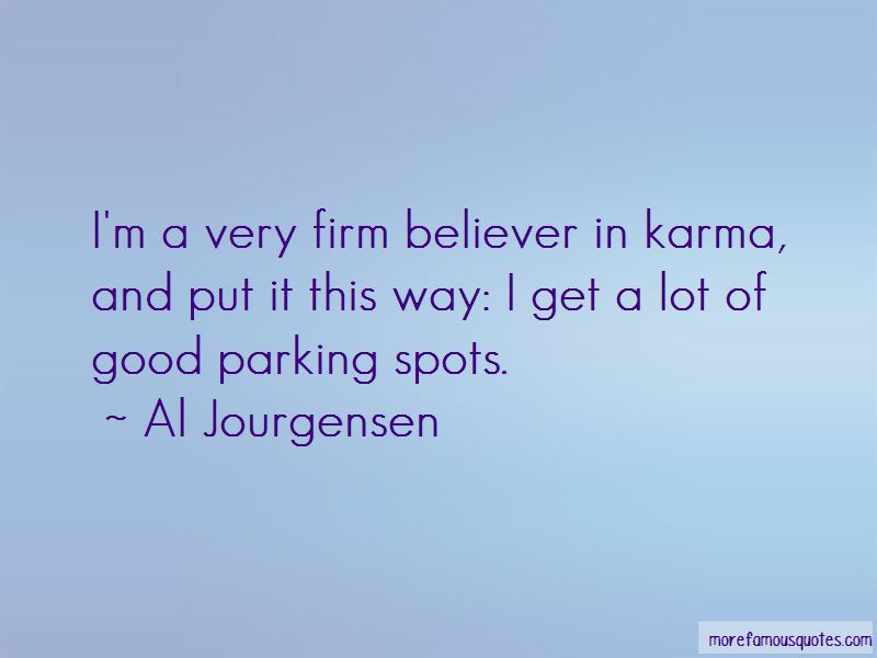 Firm Believer In Karma Quotes