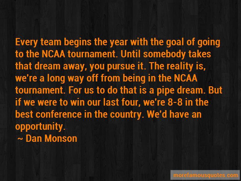 Goal Dream Begins Quotes