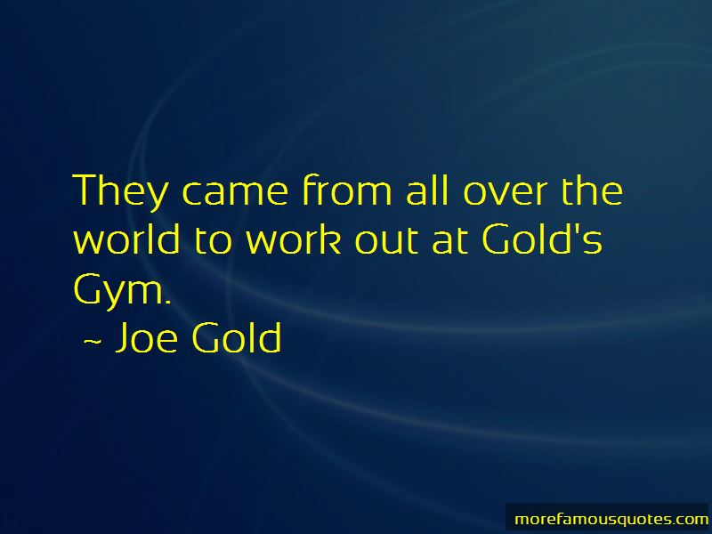 Gold's Quotes