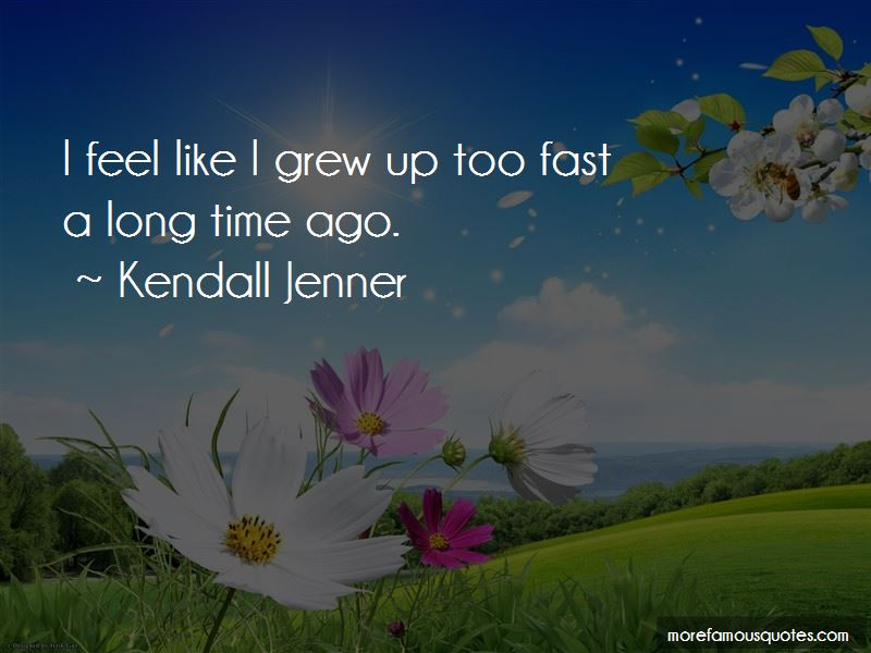 Grew Up Too Fast Quotes