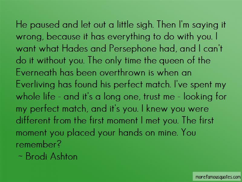 I Found My Perfect Match Quotes Pictures 2