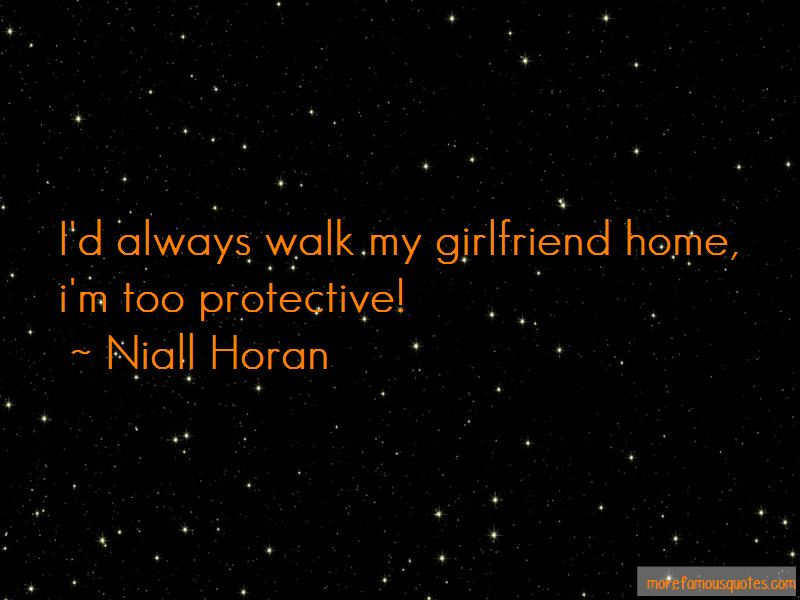 I'm A Protective Girlfriend Quotes