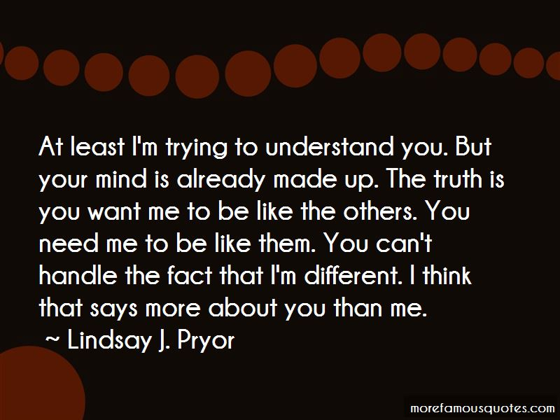 I'm Trying To Understand You Quotes