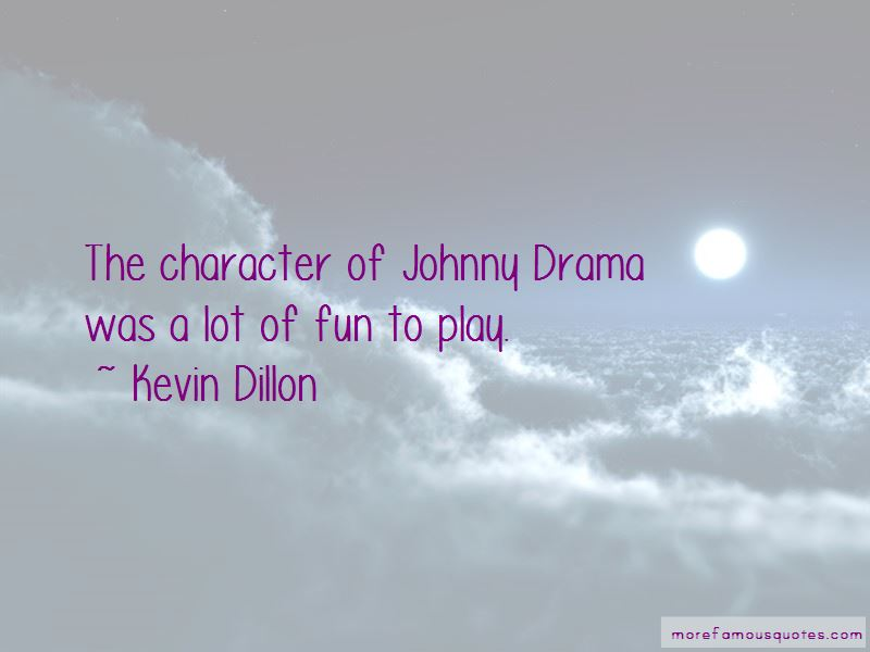 Johnny Drama Quotes