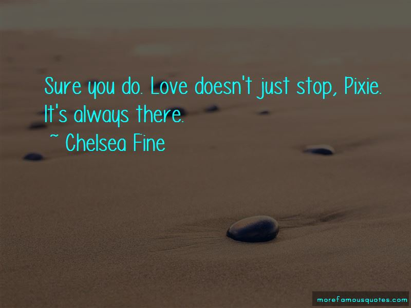 Love Doesn't Just Stop Quotes