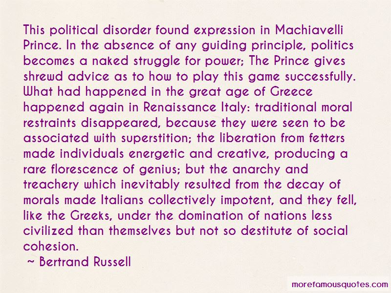 are the political ideas of machiavelli The world in which florentine statesman niccolo machiavelli lived  500 years  ago, machiavelli would be able to navigate our politics as  but at the time of  machiavelli's death, few people, if any, recognized in his thought.