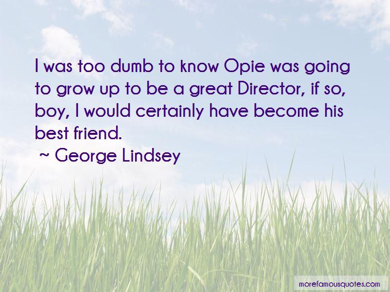 Opie Quotes
